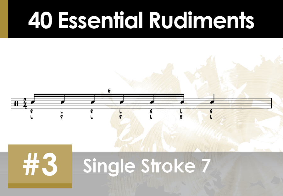 Skillz Drum Lessons 40 Essential Rudiments number 3 Single Stroke Seven or Single Stroke 7