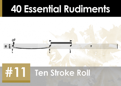 Rudiment Section 2 – Additions and Variations #11 Ten Stroke Roll