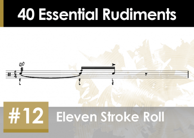 Rudiment Section 2 – Additions and Variations #12 Eleven Stroke Roll