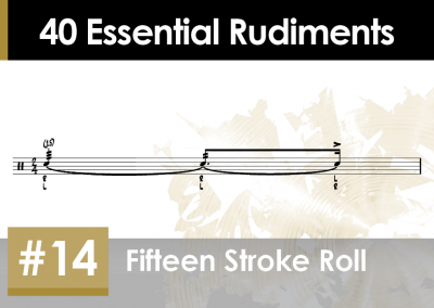 Rudiment Section 2 – Additions and Variations #14 Fifteen Stroke Roll