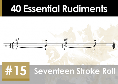 Rudiment Section 2 – Additions and Variations #15 Seventeen Stroke Roll