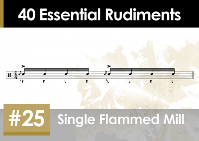 Rudiment Section 2 – Additions and Variations #25 Single Flammed Mill