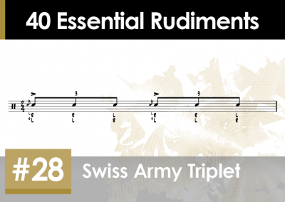 Rudiment Section 2 – Additions and Variations #28 Swiss Army Triplet
