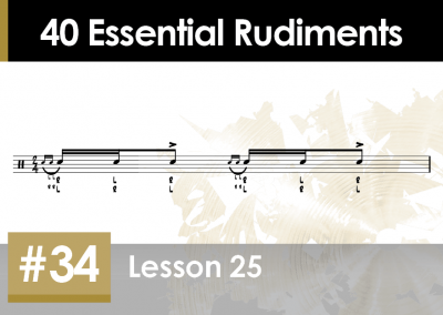 Rudiment Section 2 – Additions and Variations #34 Lesson 25