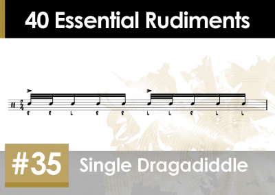 Rudiment Section 2 – Additions and Variations #35 Single Dragadiddle