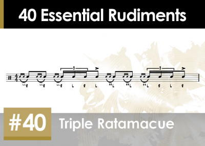 Rudiment Section 2 – Additions and Variations #40 Triple Ratamacue
