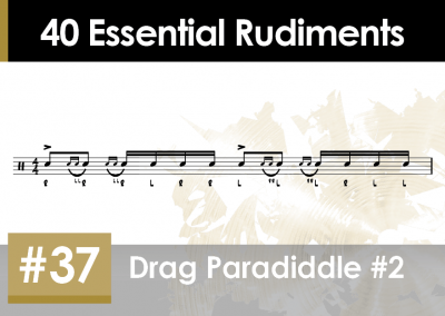 Rudiment Section 2 – Additions and Variations #37 Drag Paradiddle #2
