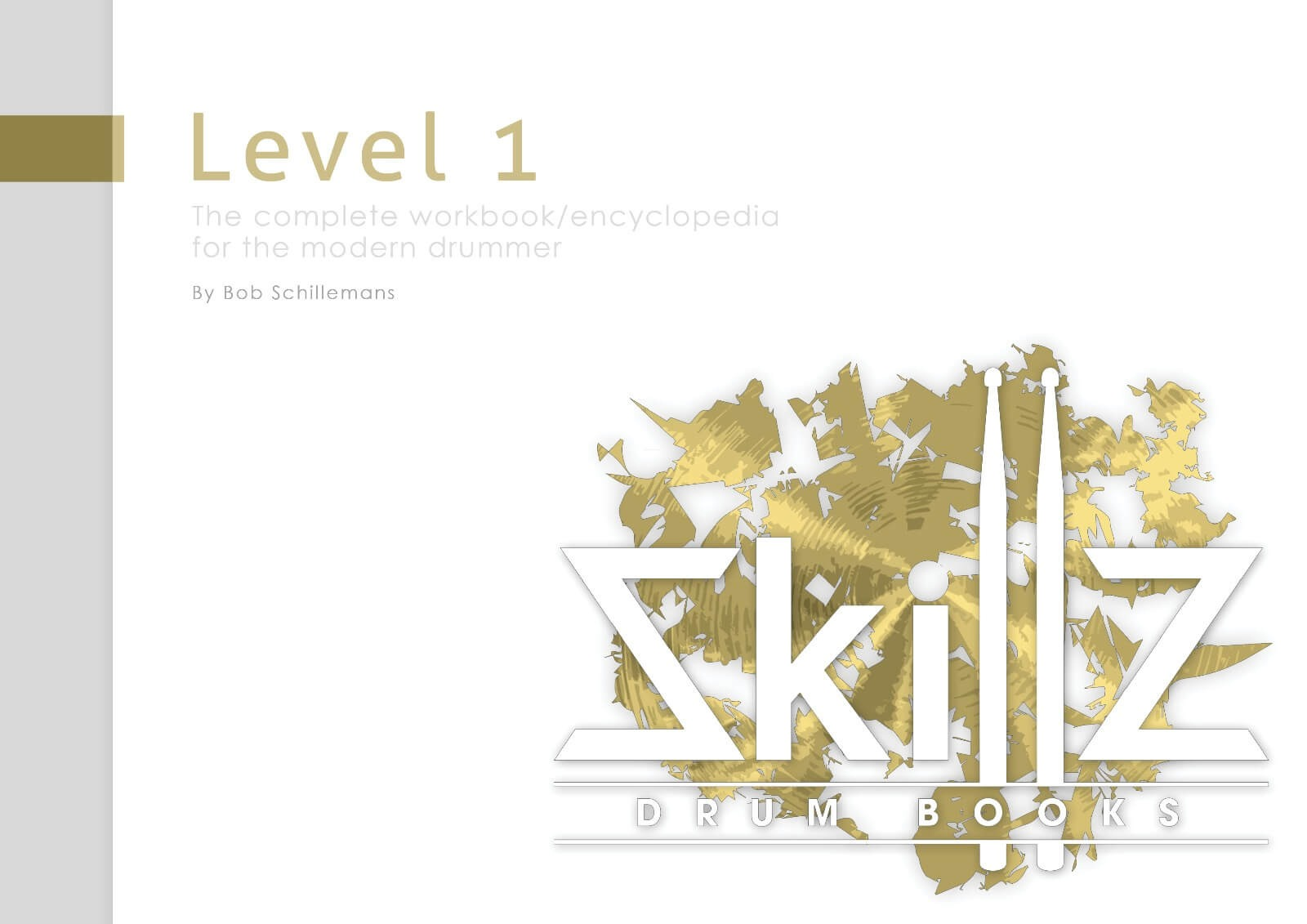 Skillz-Drum-Books-Level-1-The-Complete-Workbook-Encyclopedia-For-The-Modern-Drummer-Cover
