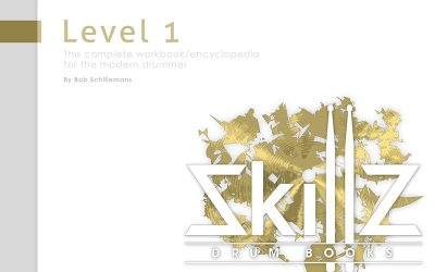 Cover Skillz Drum Lessons book Level 1 - The Complete Workbook/Encyclopedia For The Modern Drummer