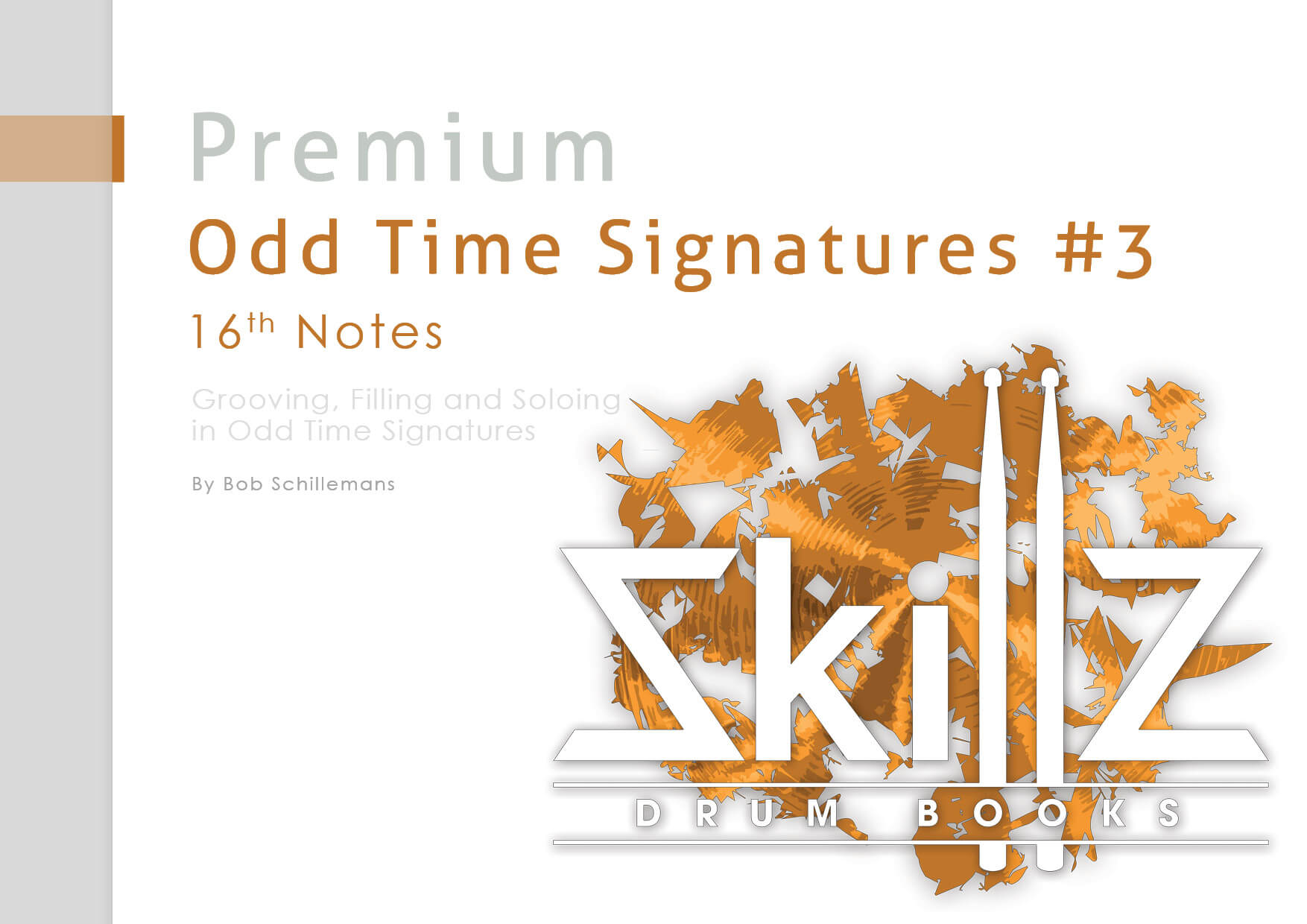 Image of Cover of Premium Course Odd Time Signatures Part #3 16th Notes by Skillz Drum Lessons