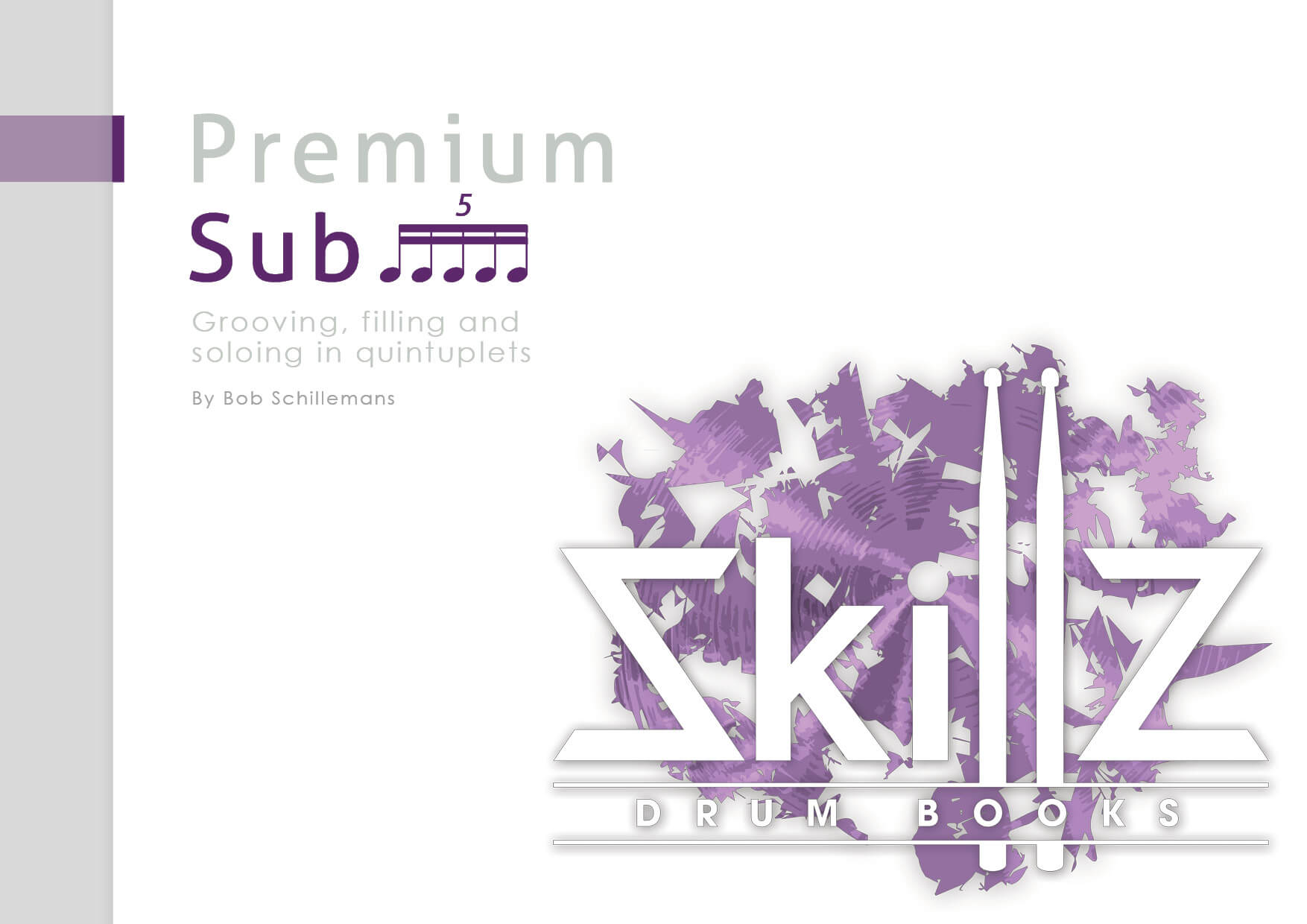 Image of cover of Skillz Drum Lessons book and Premium Course Sub 5 - Grooving, Filling and Soloing in Quintuplets