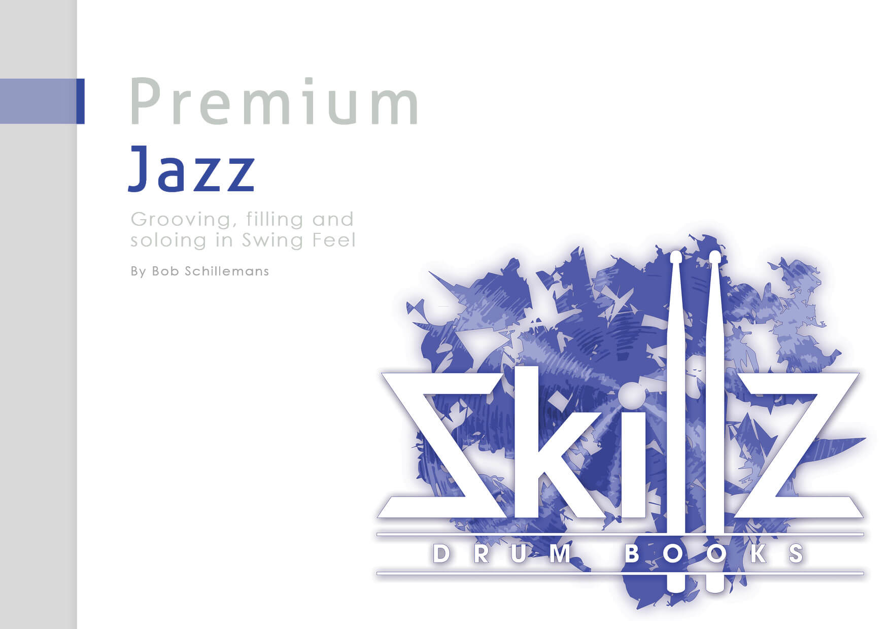Cover of the Premium Jazz Drumming Course by Skillz Drum Lessons