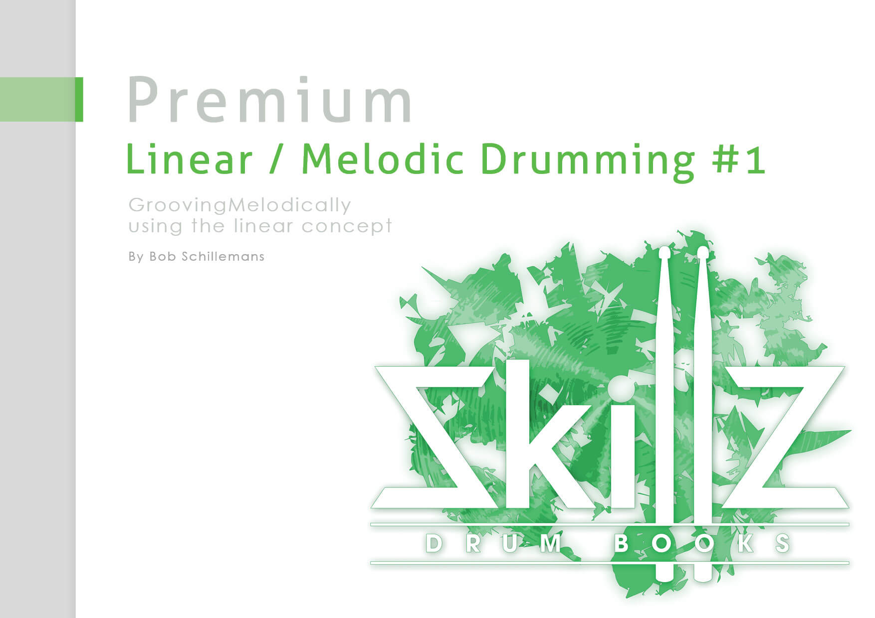 Cover of the Premium Linear or Melodic Drumming Course by Skillz Drum Lessons