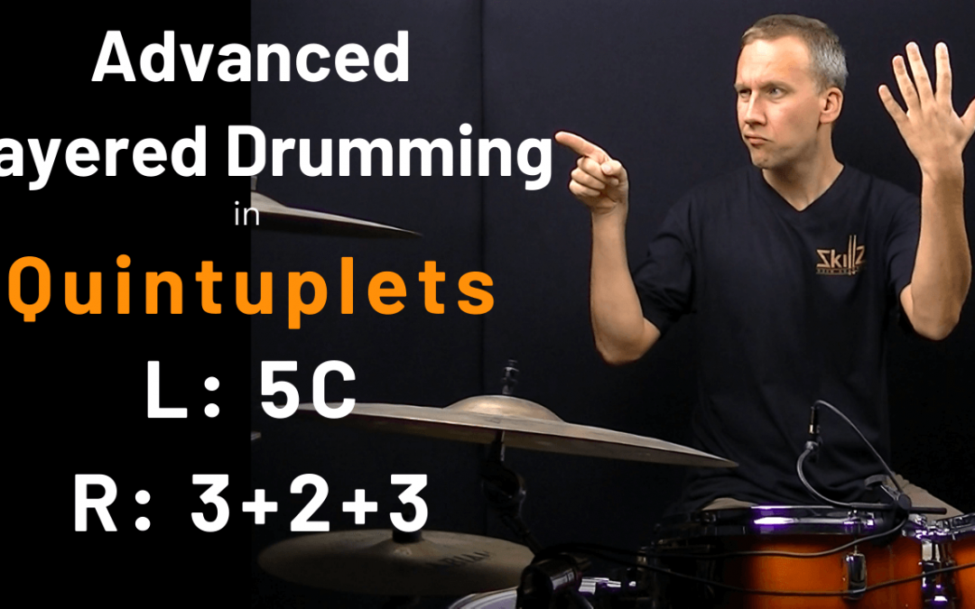 Quintuplet Lessons Free 03 – Quintuplets Layered Drumming – 5C + 3+3+2