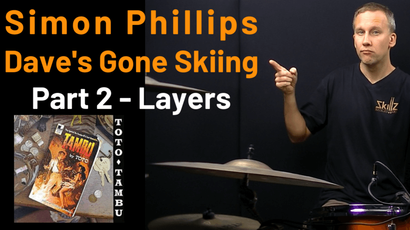 Free Drum Lessons – Simon Phillips – Dave's Gone Skiing – Toto – Part 02 – Layers